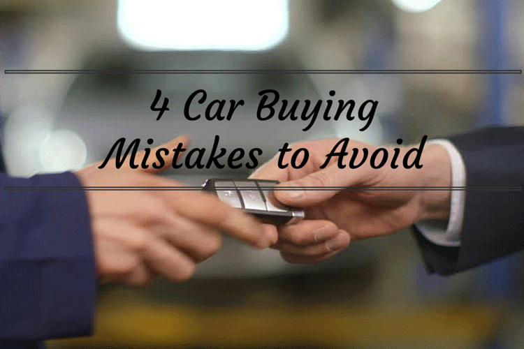 4 Car Buying Mistakes to Avoid
